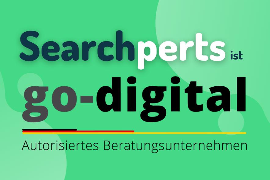 Searchperts ist Go Digital Beratungsunternehmen