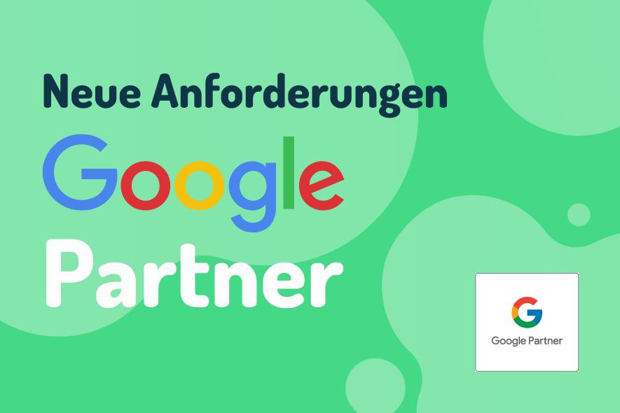 Neue Anforderungen - Google Partner