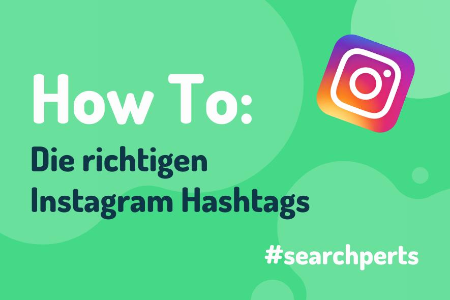 How To: So findest Du die richtigen Hashtags auf Instagram