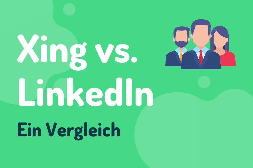 Xing vs. LinkedIn Ein Vergleich