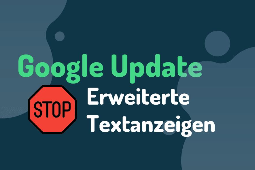 Google Update - Erweiterte Textanzeigen Blogpost Thumbnail